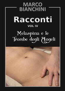 Camfeed.it Racconti. Melaspina e le trombe degli angeli. Vol. 4 Image