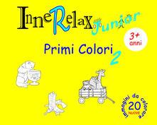 3tsportingclub.it Primi colori. InneRelax Junior. 20 immagini da colorare. Ediz. illustrata. Vol. 2 Image