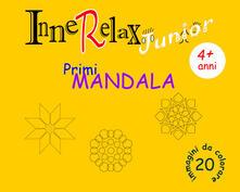 Primi mandala. InneRelax Junior. 20 immagini da colorare. Ediz. illustrata.pdf