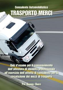 Recuperandoiltempo.it Consulente automobilistico. Trasporto merci. Quiz d'esame Image