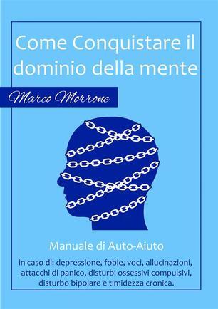 Come Conquistare Il Dominio Della Propria Mente Morrone Marco Ebook Epub Con Light Drm Ibs