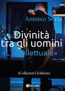 Divinità tra gli uomini. «L'intellettuale». Collector's edition