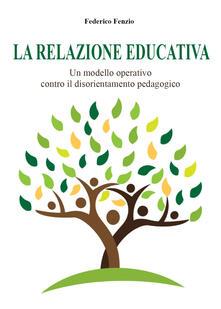 Winniearcher.com La relazione educativa. Un modello operativo contro il disorientamento pedagogico Image