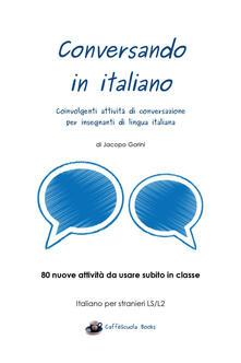 Conversando in italiano. Coinvolgenti attività di conversazione per insegnanti di lingua italiana.pdf