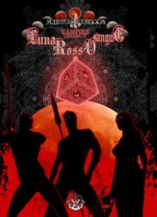 Luna rosso sangue. Vampire legacy. Vol. 5 - Alessio Piredda - copertina