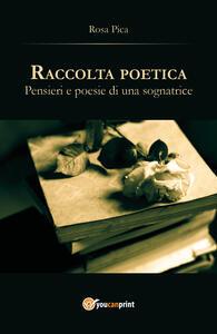 Raccolta poetica. Pensieri e poesie di una sognatrice