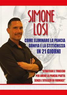 Come eliminare la pancia gonfia e la stitichezza in 21 giorni - Simone Losi - ebook