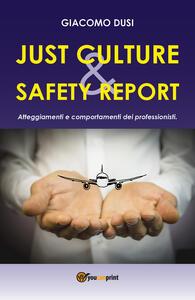 Just culture & safety report. Atteggiamenti e comportamenti dei professionisti