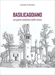 Basilicagoiano un paese emiliano nella storia