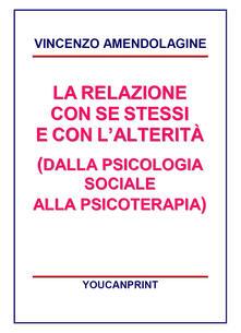 Winniearcher.com La relazione con se stessi e con l'alterità (dalla psicologia sociale alla psicoterapia) Image