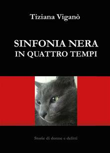 Sinfonia nera in quattro tempi - Tiziana Viganò - ebook