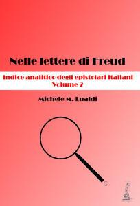 Nelle lettere di Freud. Indice analitico degli epistolari italiani. Vol. 2