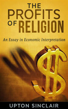 Theprofits of religion. An essay in economic interpretation