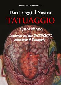 Dacci oggi il nostro tatuaggio quotidiano