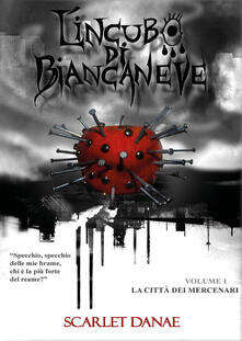 La città dei mercenari. L'incubo di Biancaneve - Scarlet Danae - copertina