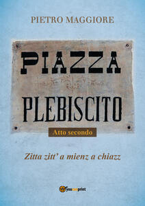 Piazza Plebiscito. Vol. 2