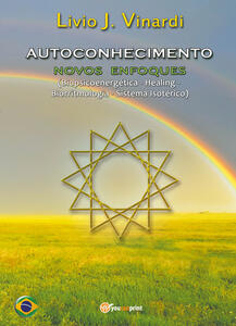 Autoconhecimento. Novos enfoques (biopsicoenergética, healing, biorritmologia, sistema isotérico)