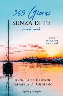 365 giorni senza di te. Vol. 2 - Anna Bells Campani,Raffaella Di Girolamo - ebook