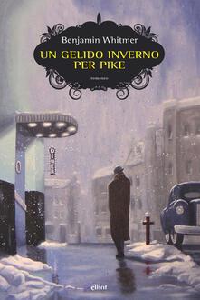 Un gelido inverno per Pike - Benjamin Whitmer - copertina