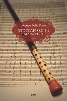 Stoccafisso in salsa Verdi - Lorenzo Della Fonte - copertina