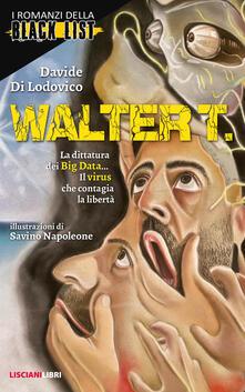 Walter T. - Davide Di Lodovico - Libro - Liscianilibri - I romanzi ...