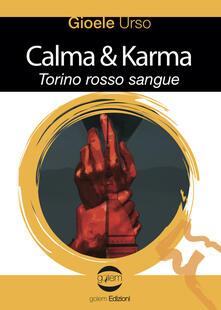 Calma & Karma. Torino rosso sangue - Gioele Urso - copertina