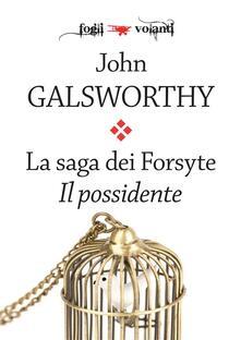 Il possidente. La saga dei Forsyte. Vol. 1 - John Galsworthy - ebook