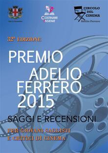 Saggi e recensioni del 32° Premio Ferrero - AA. VV. - ebook