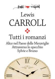 Tutti i romanzi - Lewis Carroll,Harry Furniss - ebook