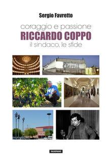 Coraggio e passione. Riccardo Coppo il sindaco, le sfide.pdf