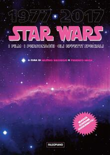 Star Wars. I film, i personaggi, gli effetti speciali - Massimo Benvegnù,Federico Magni - ebook
