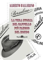 Borsalino. La vera storia del cappello più famoso del mondo