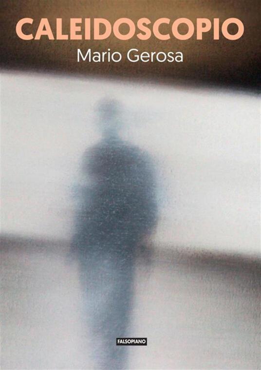 Caleidoscopio - Mario Gerosa - ebook