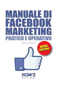 Manuale di Facebook marketing. Pratico e operativo