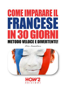 Camfeed.it Come imparare il francese in 30 giorni. Metodo veloce e divertente! Image