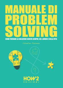 Winniearcher.com Manuale di problem solving. Come trovare la soluzione giusta sempre, nel lavoro e nella vita Image