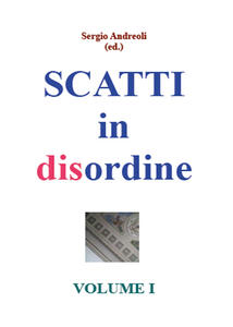 Scatti in disordine. Vol. 1