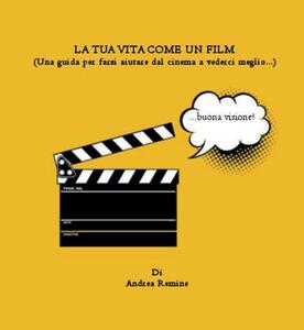 La tua vita come un film