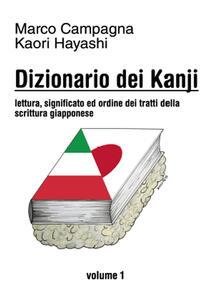 Dizionario dei kanji. Vol. 1 - Kaori Hayashi,Marco Campagna - copertina