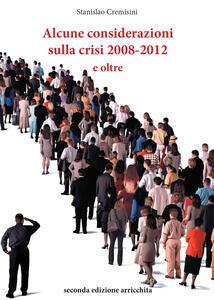 Alcune considerazioni sulla crisi 2008-2012 e oltre