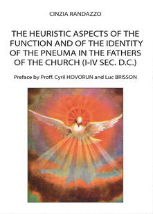 The heuristic aspects of the function and of the identity of the pneuma in the Fathers of the church (I-IV sec. d.C.)