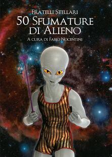 50 sfumature di alieno - Fratelli Stellari - copertina