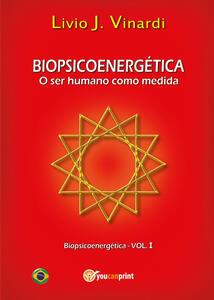 Biopsicoenergética. O ser humano como medida