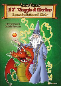 Il 2° viaggio di Merlino. La maledizione di Akòr