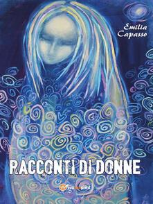 Racconti di donne - Emilia Capasso - ebook