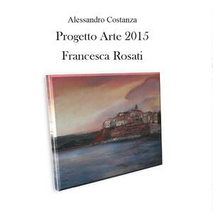 Progetto arte 2015. Francesca Rosati