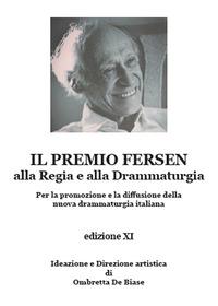 Il Il premio Fersen alla regia e alla drammaturgia per la promozione e la diffusione della nuova drammaturgia italiana. Edizione XI - De Biase Ombretta - wuz.it