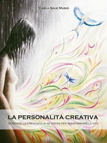La personalità creativa - Carla Sale Musio - ebook