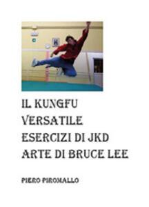 L' arte di Bruce Lee. Esercizi di JKD