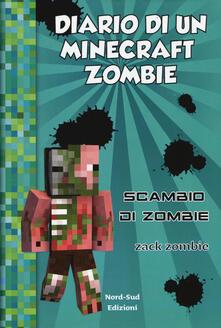 Diario di un Minecraft Zombie. Vol. 4: Scambio di zombie..pdf